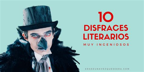 imagenes personajes literarios 10 disfraces literarios muy ingeniosos