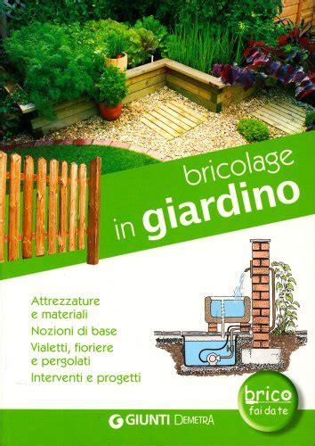 bricolage in giardino giunti edizioni