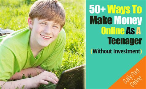 Easy Ways To Make Money Online For Teenagers - 50 ways to make money online as a teenager free and fast