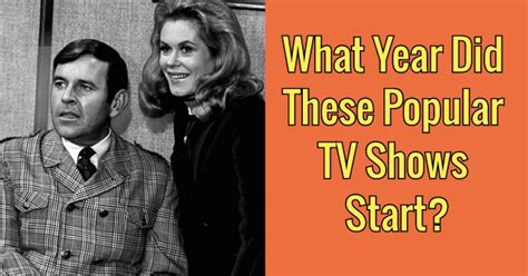 what date did new year start what year did these popular tv shows start quizpug