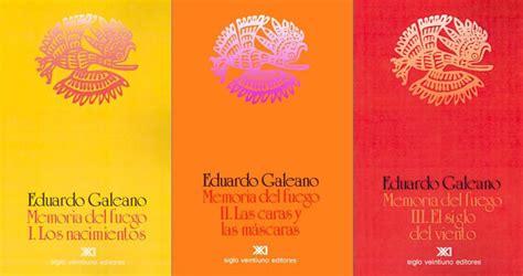 triloga de la fundacin la bohemia rese 209 a literaria memorias del fuego 1982 1986 de eduardo galeano