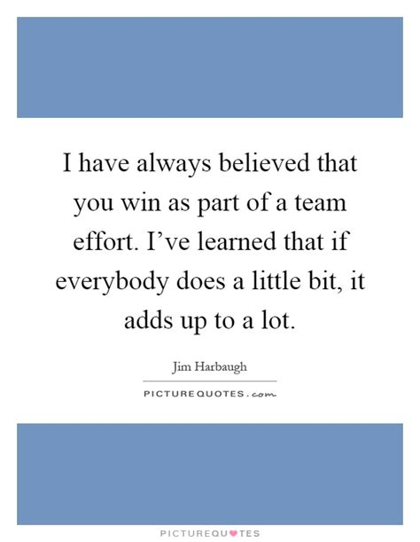 i always believed that you win as part of a team effort picture quotes