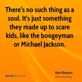 Its Just The In My Soul by Bart Quotes Quotehd
