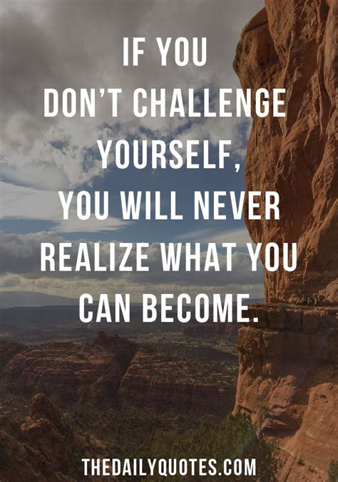 challenging work quotes 25 best challenge yourself quotes on mental