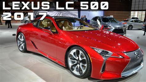 lexus lc 500 specs 2017 lexus lc 500 review rendered price specs release date