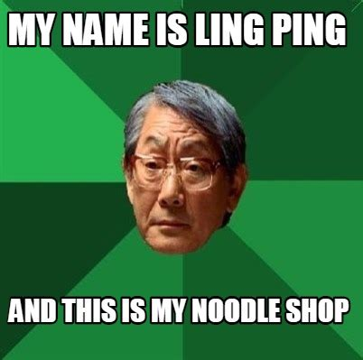 My Meme Maker - meme creator my name is ling ping and this is my noodle