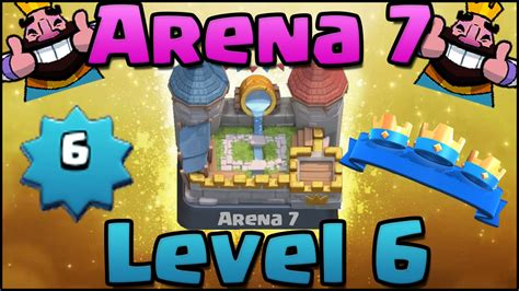 clash royale how to get to arena 7 royal arena level 6 best deck strategy tips must