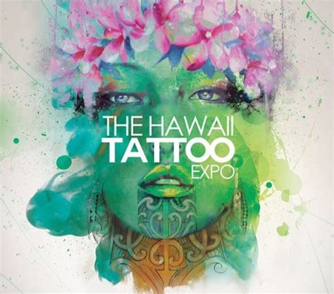 tattoo expo hawaii hawaii expo april 7 8 9 eye
