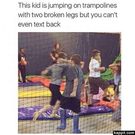 Broken Back Meme - this kid is jumping on trolines with two broken legs