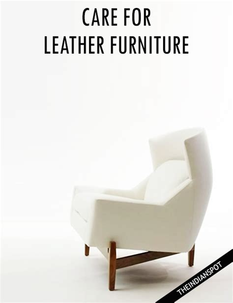 how to take care of leather furniture taking care of leather furniture theindianspot com