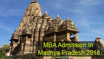 Mba In Mp by Mba Admission In Madhya Pradesh 2018 Selection