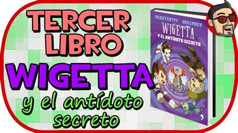 libro el ultimo curso de tercer libro wigetta wigetta y el ant 237 doto secreto youtube