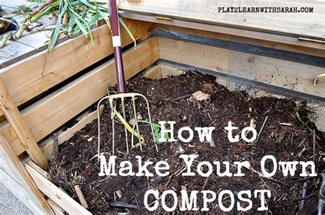 how to make your own compost life love and thyme