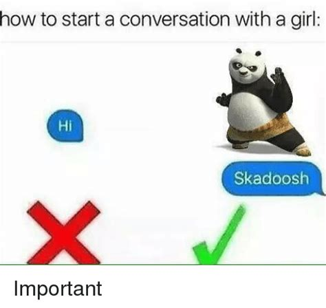 how to start a conversation with a hi skadoosh