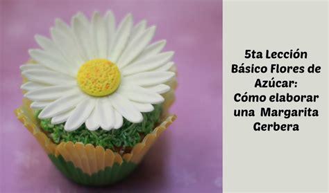 como hacer flores de azucar 5ta leccci 243 n b 225 sico flores de az 250 car c 243 mo hacer una