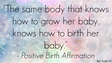 Took Inspiration From During Birth by Pregnancy Weekly Positive Inspiration For A Positive