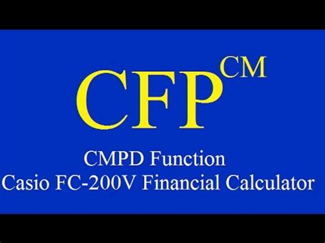 Casio Financial Calculator Fc 200v how to use cmpd function in casio fc 200v financial