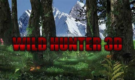 download mod game wild hunter wild hunter 3d v1 0 6 apk mod money apk mod hacker