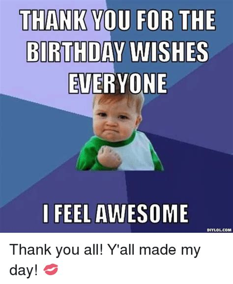 Thank You Birthday Meme - 25 best memes about thank you for the birthday wishes