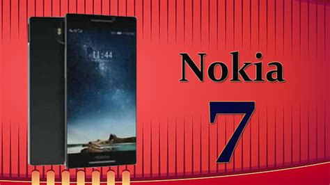 A Place Release Date India Nokia 7 Upcoming With Specifications Expected Release Date In India