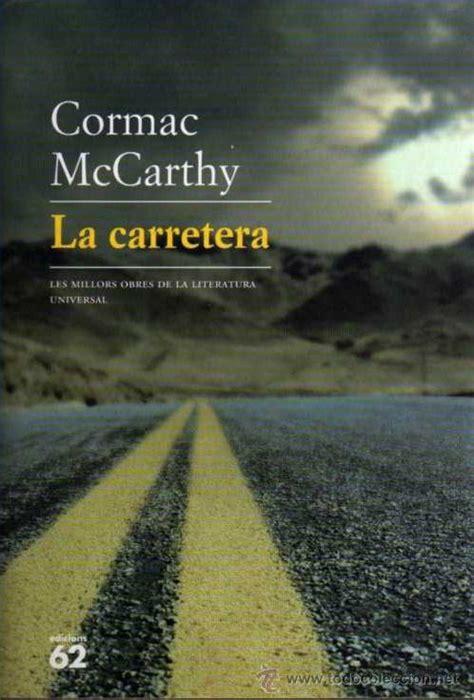 libro la carretera the tertulia literaria la carretera de cormac mccarthy madrid