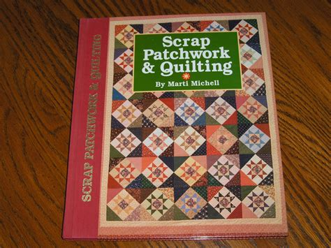 Scrap Patchwork - scrap patchwork quilting by marti michell 1992 nonfiction