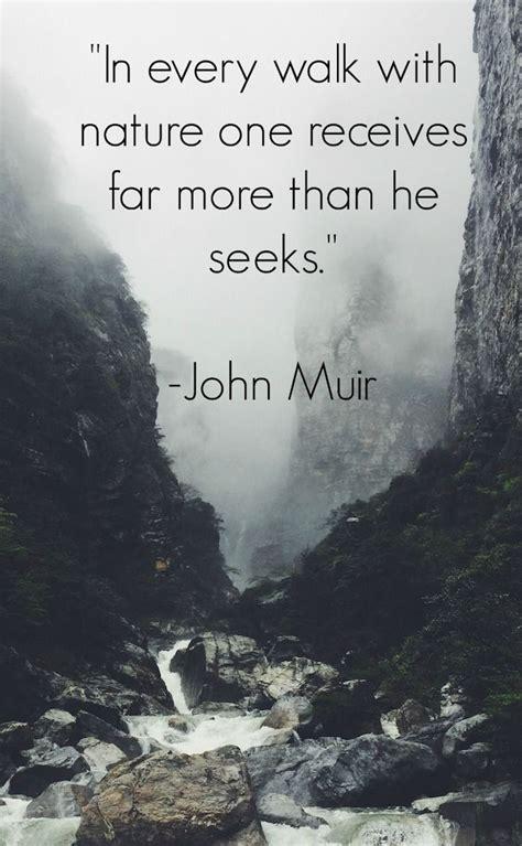 muir quotes muir quotes hiking muir quotes