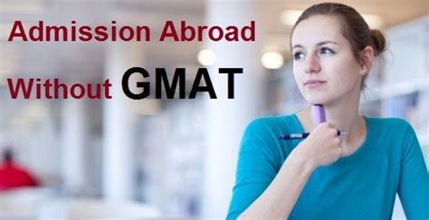 Mba Admission Without Gmat by How To Get Admission Without Gmat Score Mba Without Gmat