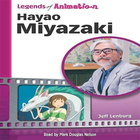 biography of hayao miyazaki book hayao miyazaki quot legends quot biography now published on