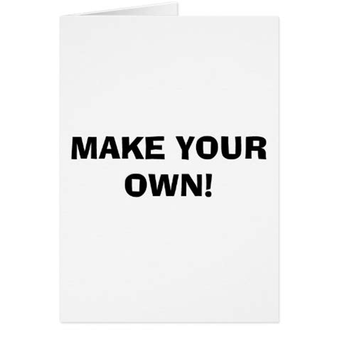 Greeting Card Make Your Own Zazzle