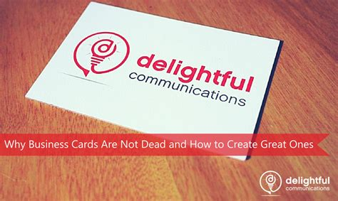 how to make a great business card why business cards are not dead and how to create great ones