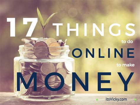 What To Do To Make Money Online - 17 things to do online to make money starting now itsvicky