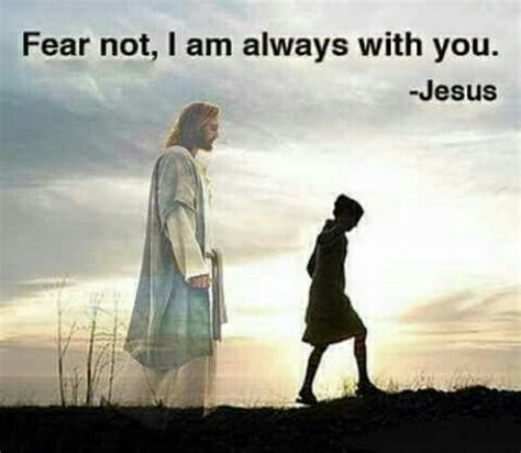 You And Me Always quot fear not i am always with you quot jesus inspirational