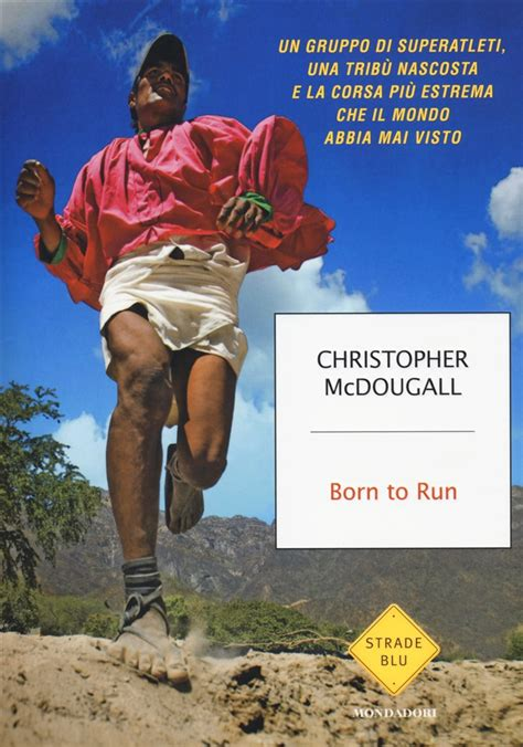 libro born to run libro born to run di c mcdougall lafeltrinelli