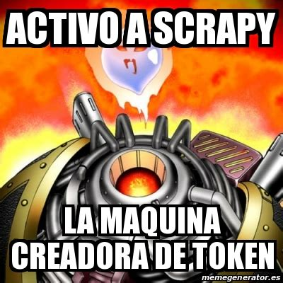 Tokens Tokens Everywhere Everywhere Meme Generator - meme personalizado activo a scrapy la maquina creadora