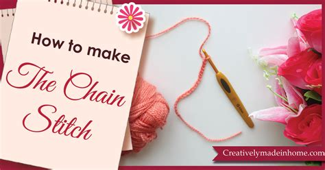 how to make chain chain stitch how to make the chain stitch creatively