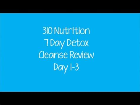 310 Cleanse 7 Day Detox Reviews by 310 Cleanse Review Days 1 3