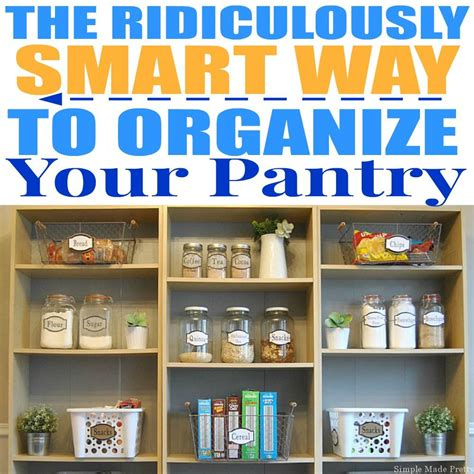 how to organize your pantry kitchen organizing pinterest how to organize and simplify your kitchen pantry simple