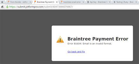 email format error moonton braintree error 81604 invalid email format jotform