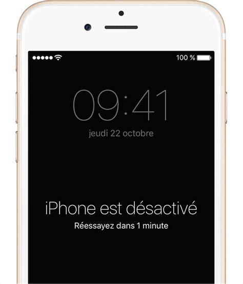 l iphone est désactivé oubli du code d acc 232 s de votre iphone ou ipod touch ou d 233 sactivation de votre appareil