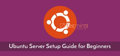 ubuntu server tutorial for beginners tecmint linux howtos tutorials guides
