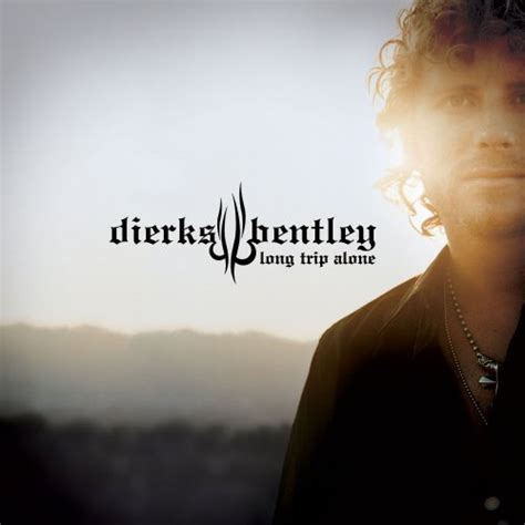 dierks bentley album dierks bentley album quot trip alone quot world