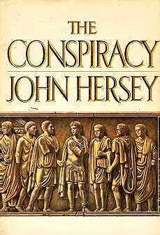 the conspiracy of you books the conspiracy by hersey reviews discussion