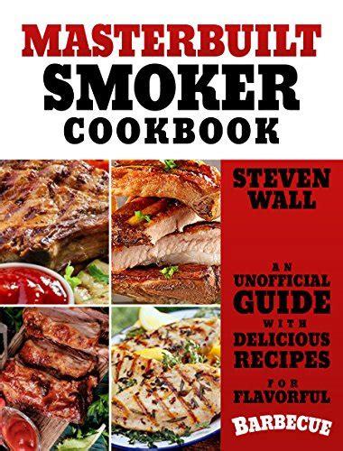 Pdf Unofficial Masterbuilt Smoker Cookbook Electric by Masterbuilt Smoker Recipe Book Besto