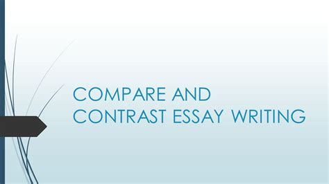 A Compare And Contrast Essay Is One That by Compare And Contrast Essay Writing Ppt