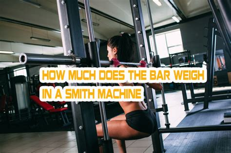 how much is the bar for bench press how much does the bar weigh on a bench press 28 images