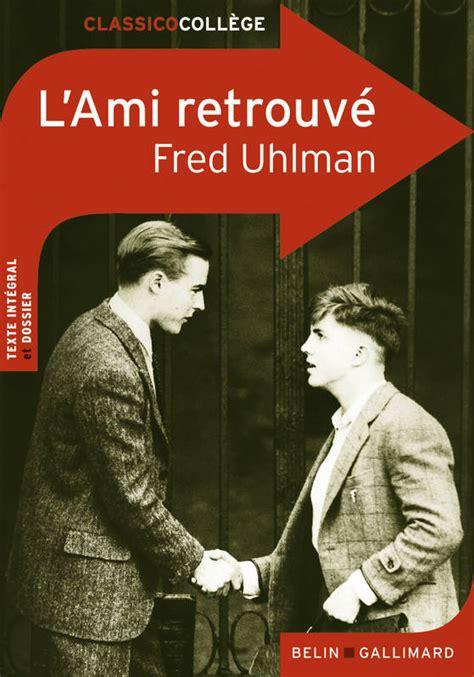 L Ami Retrouve Resume by Livre L Ami Retrouv 233 Fred Uhlman Belin Gallimard