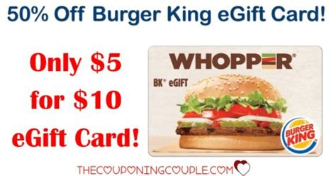 Burger King Gift Card - save 50 10 burger king egift card for 5