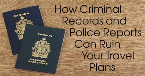 Can A Canadian With A Criminal Record Travel To The Us How Criminal Records And Reports Can Ruin Your