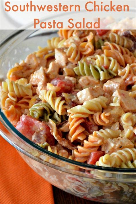 quick pasta salad easy pasta salad southwestern chicken recipe easy